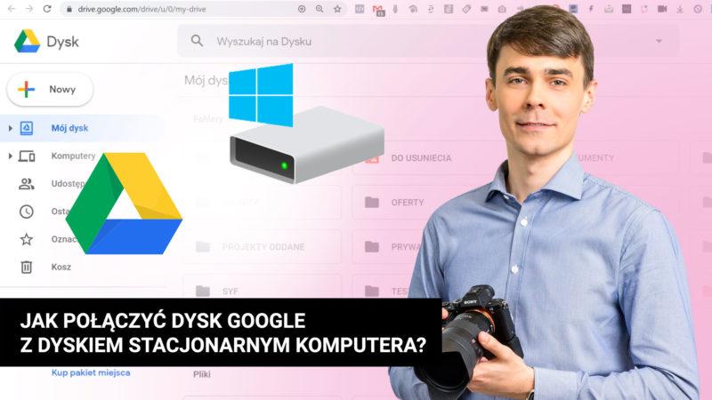 Jak zainstalować Dysk Google na komputerze i przesyłać pliki 800x450 - Jak połączyć Dysk Google z dyskiem stacjonarnym komputera? Jak przesyłać pliki?
